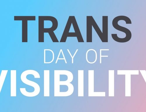 This day is to celebrate all the Trans people in our lives and community!