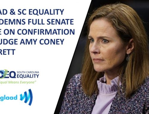 GLAAD & SC EQUALITY CONDEMNS FULL SENATE VOTE ON CONFIRMATION OF JUDGE AMY CONEY BARRETT